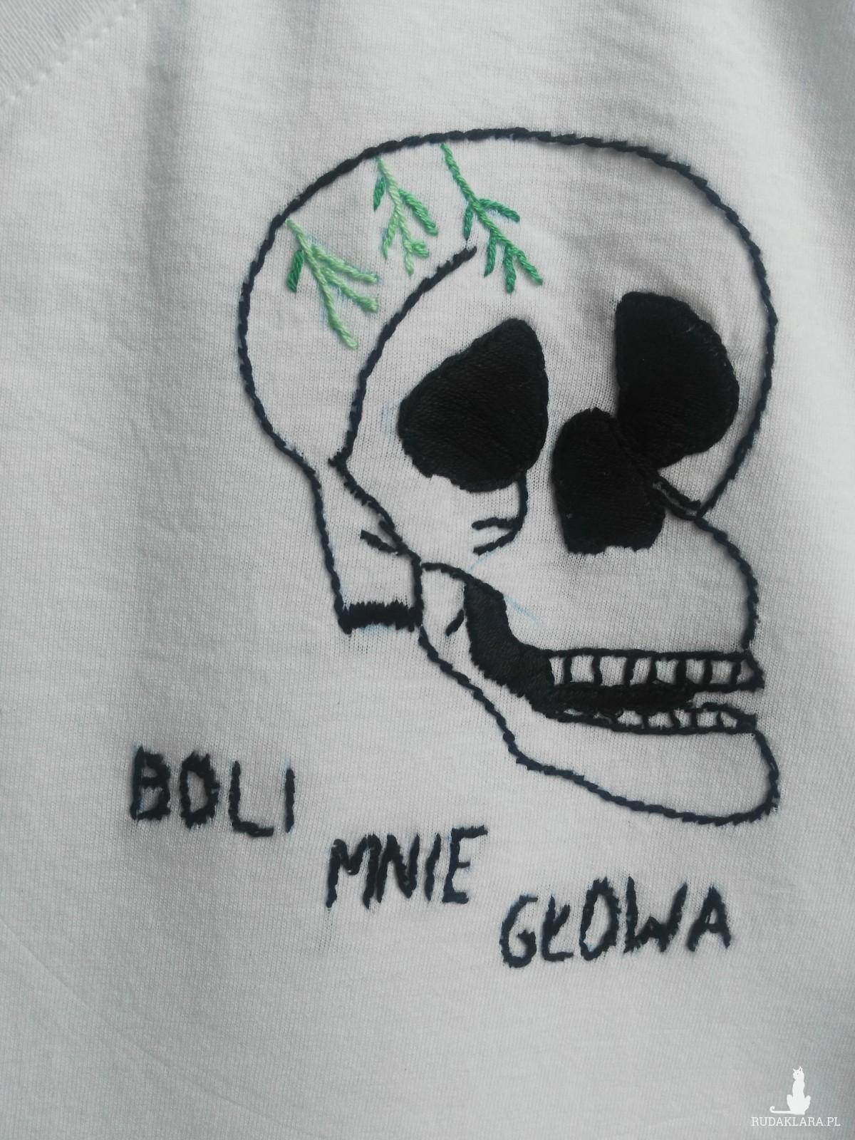 """Koszulka ręcznie haftowana, rozmiar S """"BOLI MNIE GŁOWA"""""""